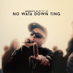"Mungo's Hi Fi feat. YT ""No Wata Down Ting"" (Scotch Bonnet)"