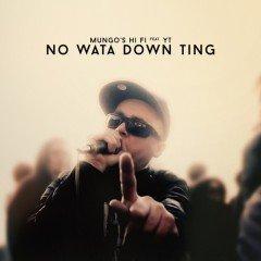 "Mungo's Hi Fi feat. YT ""No Wata Down Ting"" (Scotch Bonnet)"