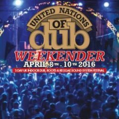 4. United Nations of Dub Weekender, Prestatyn, 8. – 10.4.16