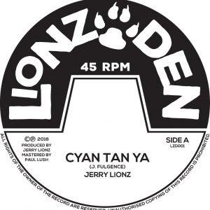 """Jerry Lionz """"Cyan Tan Ya"""" – 10 Inch (Lionz Den – 2016) Als Channel One Soundsystem-Fanboy freue ich mich außerordentlich, euch folgenden Release an's Herz legen zu können: """"Cyan Tan […]"""