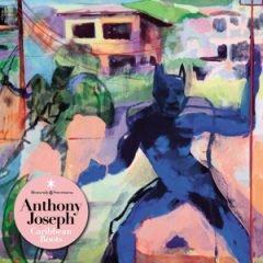 "Anthony Joseph ""Caribbean Roots"" (Strut/K7)"