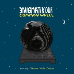 "Enigmatik Dub ""Common Wheel"" (ODG Productions)"