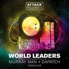 """Murray Man, Dapatch """"World Leaders EP"""" (Attack Released)"""