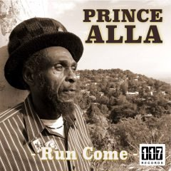 "Prince Alla ""Run Come"" (Eleven Seven Records)"