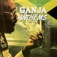 Ganja Anthems (Irie Ites Records – 2016) Ganja ist neben dem Themenkomplexen Babylon und Haile Selassi einer der wichtigsten Inhalte des Reggae, mal mit den anderen beiden kombiniert, mal solo....