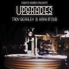 "Troy Berkley & Krak In Dub ""Upgrades"" (Fogata Sounds)"