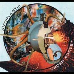 """Antiplastic """"Under Arrest"""" (Elastica Records)"""
