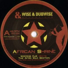 "Weeding Dub meets The Afro Wild Section ""African Shrine"" (Wise & Dubwise Recordings)"