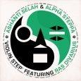 """Ashanti Selah meets Alpha Steppa """"Violin Step""""–12 Inch (Steppas Records – 2016) Ein nahezu zu Tränen rührender Release auf Steppas Records ist der neueste Streich von Ashanti Selah. Seit geraumer..."""