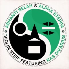 "Ashanti Selah meets Alpha Steppa ""Violin Step"" (Steppas Records)"