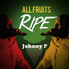 """Johnny P """"All Fruits Ripe"""" (Pickout)"""