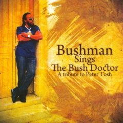 "Bushman ""Bushman Sings The Bush Doctor – A Tribute To Peter Tosh"" (VP Records)"