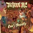 """Taiwan MC """"Cool & Deadly"""" (Chinese Man Records – 2016) Taiwan MC ist zur Zeit sehr umtriebig zugange. Kaum ist eine Veröffentlichung, Feature oder Combination auf dem Markt, scheint die..."""