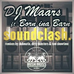 "DJ Maars feat. Born Ina Barn ""Soundclash"" (Irish Moss Records)"
