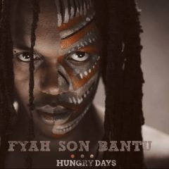 """Fyah Son Bantu """"Hungry Days"""" (Good Call Records)"""