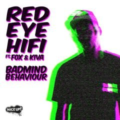 "Red Eye HiFi feat. Fox & Kiva ""Badmind Behaviour"" (Nice Up!)"