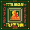 Total Reggae – Trench Town Rock (VP Records – 2016) Kein Zweifel, Bob Marley ist eine unbestrittene Ikone und sein Songwriting bis heute ganz weit vorne. Er verstand es, feinsinnig...