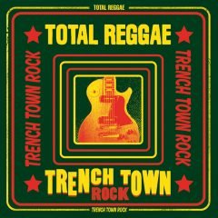 Total Reggae – Trench Town Rock (VP Records)