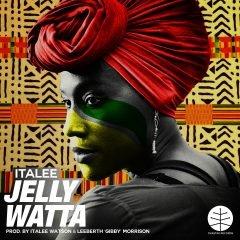 """Italee """"Jelly Watta"""" (Ovastak Records)"""