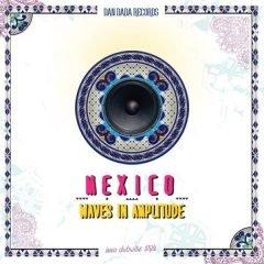 Mexico – Waves In Amplitude (Dan Dada Records)
