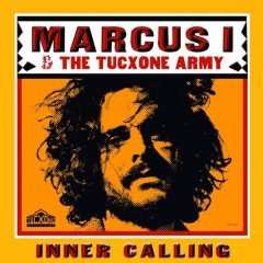 "Marcus I & The Tucxone Army ""Inner Calling"" (Tucxone Records)"