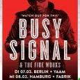 Busy Signal & The Fire Works – On Tour! Busy Signal ist einer der innovativsten Reggae-Künstler unserer Zeit. Er überschreitet immer wieder zielsicher und gekonnt vermeintliche Grenzen des Genres und...