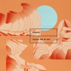 "Dubokaj ""Alpine Dub Re Dub"" (Mouthwatering Records)"