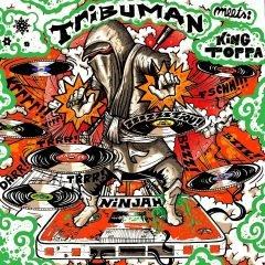 "Tribuman meets King Toppa ""Ninjah EP"" (King Toppa)"