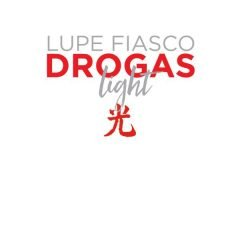 "Lupe Fiasco ""Drogas Light"" (1st & 15th)"