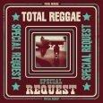 Total Reggae – Special Request (VP Records – 2017) Das Team von VP Records hat sich, nachdem es zuletzt um Cover-Versionen von Bob Marleys Werken ging, dieses Mal das Thema...