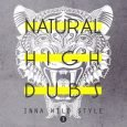 "Natural High Dubs ""Inna Wild Style 1"" (ODG Productions – 2017) Die Mitglieder der High Tone-Crew lieben Nebenprojekte – das ist unlängst bekannt. Natural High Dubs ist, neben den Dub..."