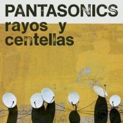 "Pantasonics ""Rayos Y Centellas"" (Pantasonics)"