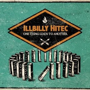 "iLLBiLLY HiTEC – One Thing Leads To Another Tour With the new album ""One Thing Leads To Another"" (Echo Beach) coming march 24th, the Illbilly Hitec Crew is on tour […]"
