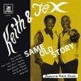 """Keith & Tex """"Same Old Story"""" (Liquidator Music – 2017) Keith Rowe und Texas Dixon, besser bekannt als Keith & Tex, hatten ihre größten Erfolge Ende der 60er Jahre mit..."""