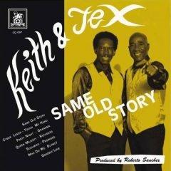 "Keith & Tex ""Same Old Story"" (Liquidator Music)"