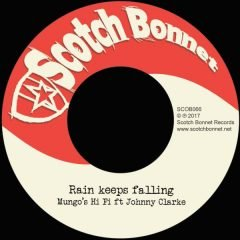 "Mungo's Hi Fi feat. Johnny Clarke ""Rain Keeps Falling"" / ""Spring Shower Dub"" (Scotch Bonnet)"