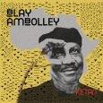 """Blay Ambolley """"Ketan"""" (Agogo Records – 2017) """"Ketan"""" ist der Titel des sage und schreibe 30. Albums von Highlife-Legende Blay Ambolley und erscheint am 12.05.2017 auf dem Hannoveraner Label Agogo..."""