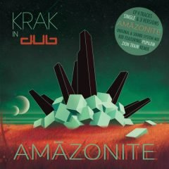 "Krak In Dub feat. PupaJim & Zion Train ""Amazonite EP"" (Universal Egg)"