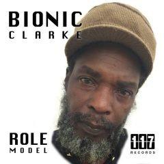 """Bionic Clarke """"Role Model"""" (Eleven Seven Records)"""