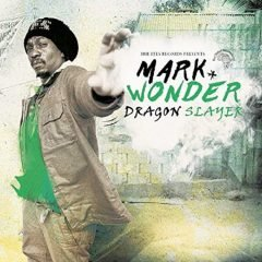 "Mark Wonder ""Dragon Slayer"" (Irie Ites Records)"