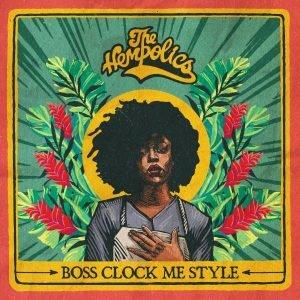 """The Hempolics """"Boss Clock Me Style"""" (Shark Free Records – 2017) Da sind sie wieder: die Hempolics aus London legen mit """"Boss Clock Me Style"""" ihre neue Single vor! Wie […]"""