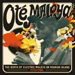 Oté Maloya – The Birth Of Electric Maloya On Réunion Island 1975-1986 (Strut)