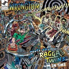 "Wrongtom meets The Ragga Twins ""In Time"" (Tru Thoughts)"