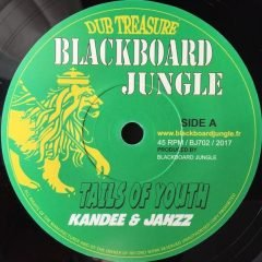"Kandee & Jahzz ""Tails of Youth"" / ""Tails of Dub"" (Blackboard Jungle)"