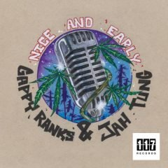 """Gappy Ranks & Jah Tung """"Nice And Early"""" (Eleven Seven Records)"""