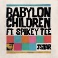 """JStar feat. Spikey Tee """"Babylon Children"""" (JStar Records – 2017) Mit """"Babylon Children"""", einer Coverversion von Aswads """"African Children"""", die bereits auf dem Album """"Stand To Order"""" zu hören war,..."""