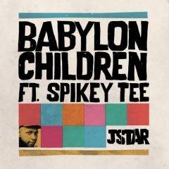 """JStar feat. Spikey Tee """"Babylon Children"""" (JStar Records)"""