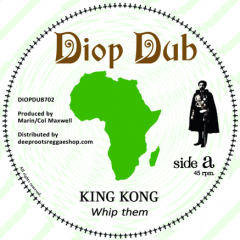 "King Kong ""Whip Them"" / Simon Nyabin meets Dougie Conscious ""Whip Dub"" (Diop Dub)"