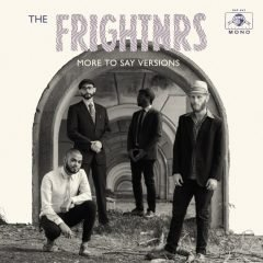 "The Frightnrs ""More To Say Versions"" (Daptone Records)"