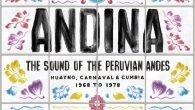 """Andina – Huayno, Carnaval & Cumbia The Sound Of The Peruvian Andes 1968-1978 (Tiger's Milk/Strut – 2017) Und schon wieder Strut! Nachdem hier bei Irie Ites.de schon die Compilation """"Oté […]"""